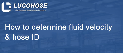 How to determine fluid velocity & hose ID