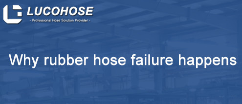 Why rubber hose failure happens