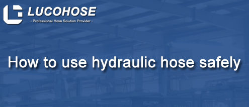How to use hydraulic hose safely