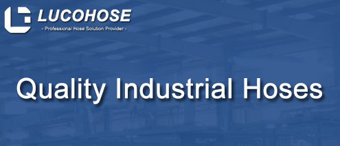 LUCOHOSE quality industrial hoses